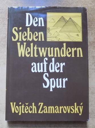 Den sieben Weltwundern auf der Spur.: Zamarovsky, Voitech