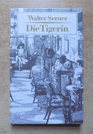 Die Tigerin.: Serner, Walter