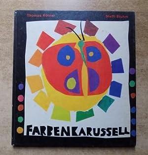 Farbenkarussell - Eine kleine Farblehre für Kinder.: Körner, Thomas