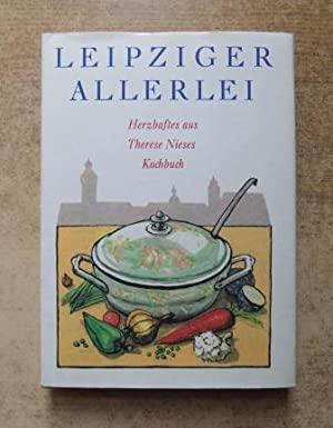 Leipziger Allerlei - Herzhaftes aus Therese Nieses