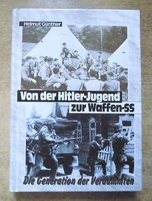 Von der Hitler-Jugend zur Waffen-SS - Die: Günther, Helmut