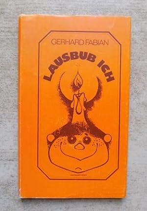 Lausbub ich - Heitere Lebensweisheiten eines dichtenden: Fabian, Gerhard