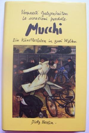 Verpaßte Gelegenheiten - Ein Künstlerleben in zwei: Mucchi, Gabriele