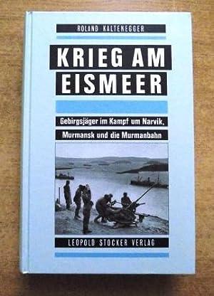 Krieg am Eismeer - Gebirgsjäger im Kampf: Kaltenegger, Roland