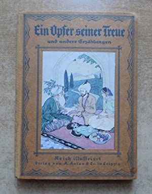 Ein Opfer seiner Treue - Eine Geschichte: Gebhardt, M.E. und