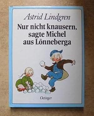 Nur nicht knausern, sagte Michel aus Lönneberga.: Lindgren, Astrid