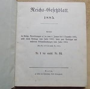 Reichsgesetzblatt 1885 - Nr. 1 bis 32.
