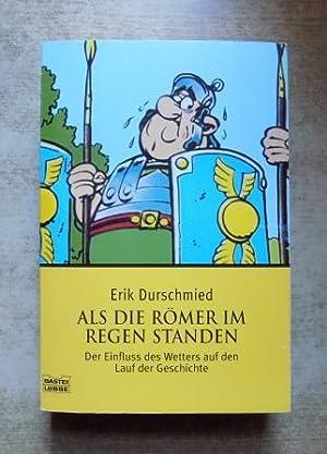 Als die Römer im Regen standen -: Durschmied, Erik