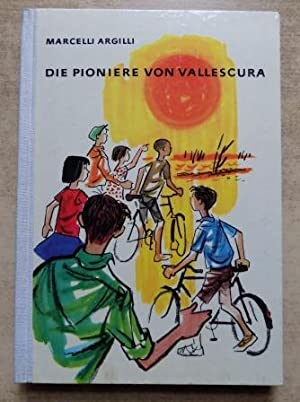 Die Pioniere von Vallescura.: Argilli, Marcello