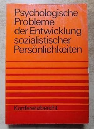 Psychologische Probleme der Entwicklung sozialistischer Persönlichkeiten -
