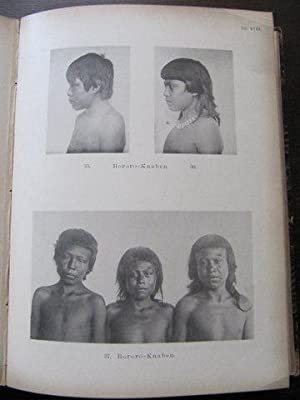 Anthropologische Studien über die Urbewohner Brasiliens, vornehmlich der Staaten Matto Grosso, ...