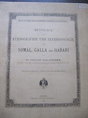 Beiträge zur Ethnographie und Anthropologie der Somal, Galla und Harari.: Paulitschke, Dr. ...