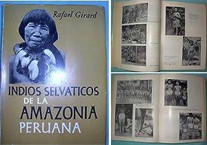 Indios Selvaticos de la Amazonia Peruana.: Girard, Rafael.