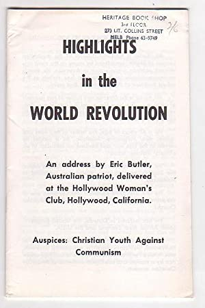 Highlights in the World Revolution: An address by Eric Butler, Australian patriot, delivered at the...