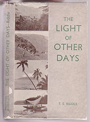 The Light of Other Days: Riddle, T. E.