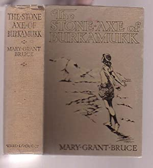 The Stone Axe of Burkamukk: Bruce, Mary Grant