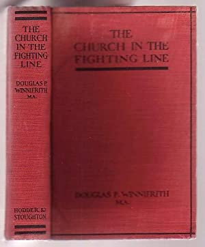 The Church in the Fighting Line: With General Smith-Dorrien at the Front - Being the Experiences of...