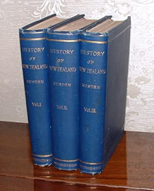 History of New Zealand. In Three Volumes.: Rusden, G. W.