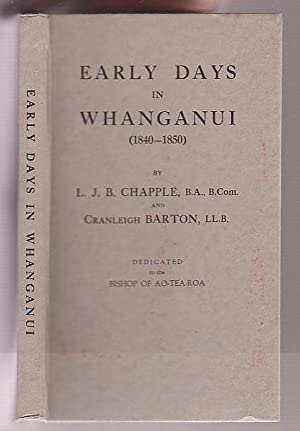 Early Missionary Work in Whanganui (1840-1850): Chapple, L. J. B. & Cranleigh Barton