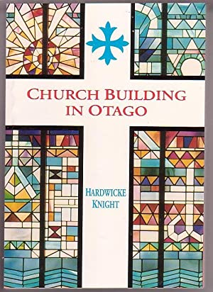 Church Building in Otago: Knight, Hardwicke