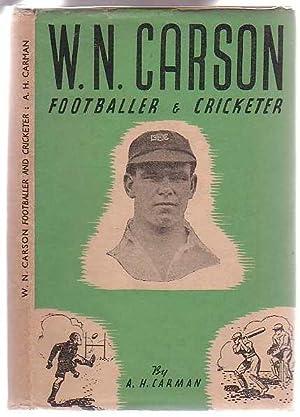 W. N. Carson Footballer and Cricketer: Carman, A. H.