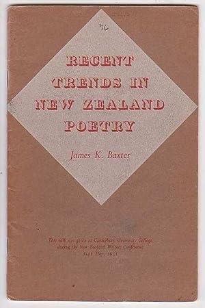 Recent Trends in New Zealand Poetry: Baxter, James K.