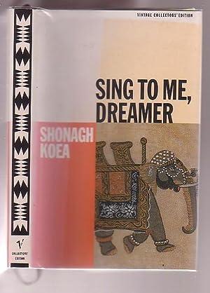 Sing To Me, Dreamer: Koea, Shonagh