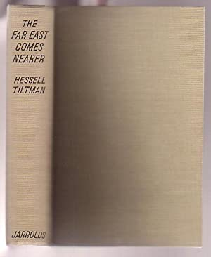 The Far East Comes Nearer: Tiltman, H. Hessell
