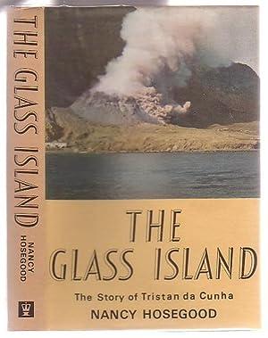 The Glass Island: The Story of Tristan da Cunha: Hosegood, Nancy