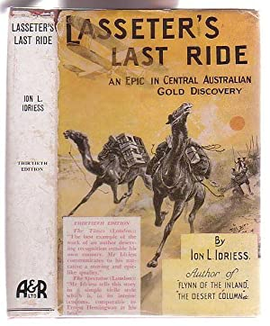 Lasseter's Last Ride: An Epic in Central: Idriess, Ion L.