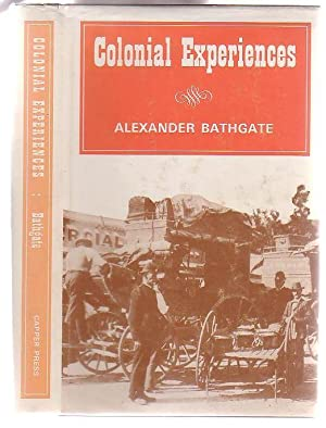 Colonial Experiences; or Sketches of People and Places in the Province of Otago, New Zealand: ...