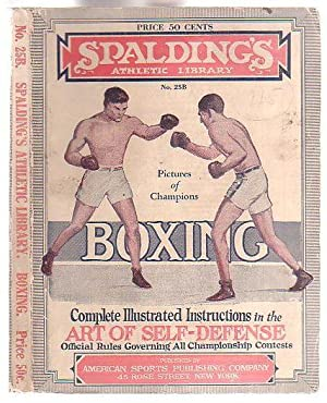 Boxing: A Guide to the Manly Art of Self Defense, giving accurate instructions for becoming ...