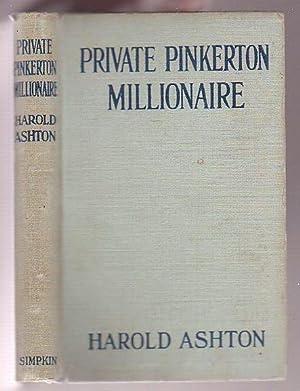 Private Pinkerton Millionaire: Ashton, Harold