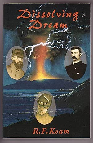 Dissolving Dream: The Improbable Story of the first Baptist Maori Mission: Keam, R. F.