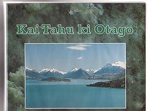 Kai Tahu ki Otago Natural Resource Management Plan: Kai Tahu ki Otago