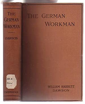 The German Workman: A Study in National Efficiency: Dawson, William Harbutt