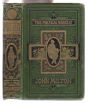 The Poetical Works of John Milton: Milton, John