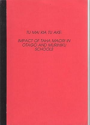Tu Mai Kia Tu Ake: Impact of Taha Maori in Otago and Murihiku Schools: Holme, Huata; with Russell ...