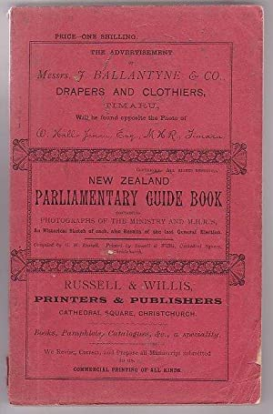 New Zealand Parliamentary Guide Book Containing Photographs of the Ministry and Members of the ...