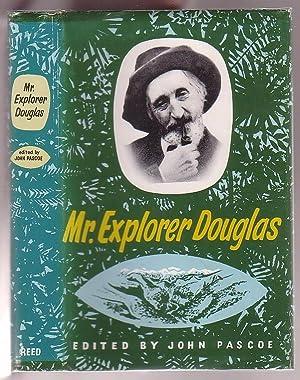 Mr. Explorer Douglas: Pascoe, John (ed. )