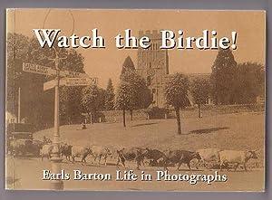 Watch the Birdie! Earls Barton Life in: Flanagan, Iona (Foreword