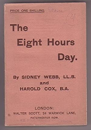 The Eight Hours Day: Webb, Sidney & Harold Cox