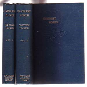 Farthest North: Being the Record of a Voyage of Exploration of the Ship Fram, 1893-96, and of a ...