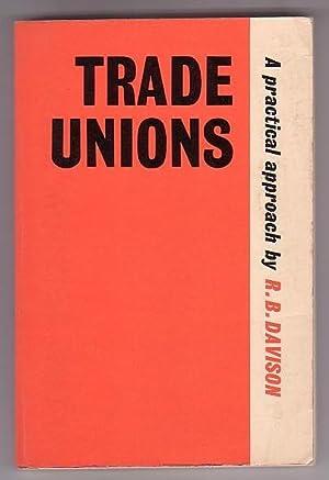Trade Unions: A Practical Approach: Davison, R. B.