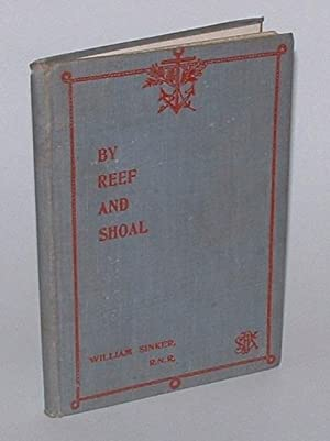 By Reef and Shoal: Being an Account of a Voyage amongst the Islands in the South-Western Pacific: ...