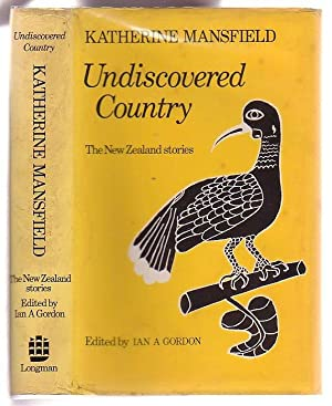 Undiscovered Country: The New Zealand Stories of Katherine Mansfield: Mansfield, Katherine; edited ...