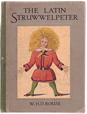 The Latin Struwwelpeter: Rouse, W. H. D.