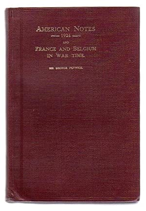 American Notes 1924 and France And Belgium In War Time: Fenwick, Sir George
