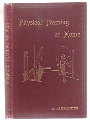 Physical Training At Home: Alexander, A.