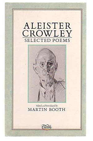 Aleister Crowley Selected Poems: Booth, Martin (ed.)